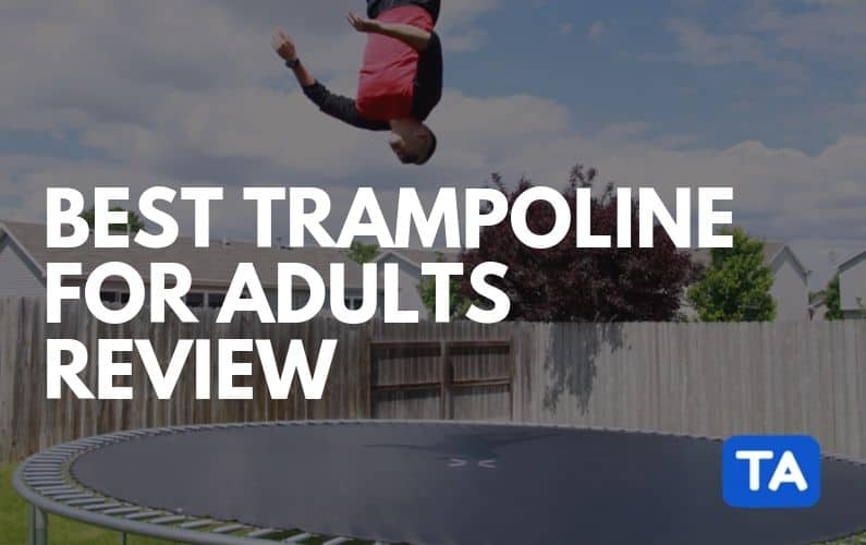 Best Trampoline For Adults Review