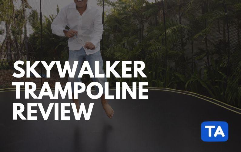 Skywalker Trampolines Review